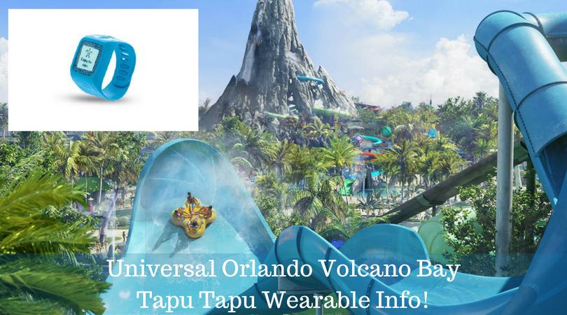 Universal Orlando Volcano Bay Tapu Tapu Wearable Info!