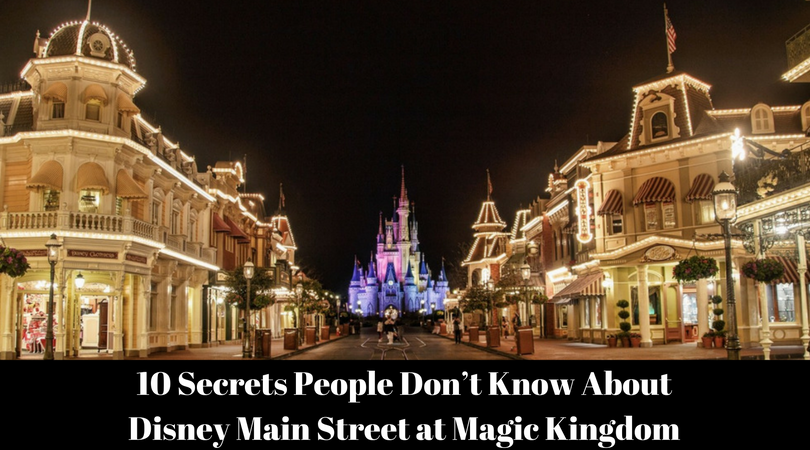 10 Secrets People Don't Know About Disney Main Street at Magic Kingdom