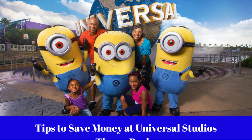 Tips to Save Money at Universal Studios Theme Parks