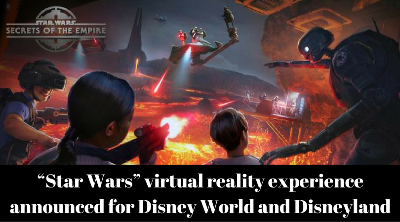 """""""Star Wars"""" virtual reality experience announced for Disney World and Disneyland"""