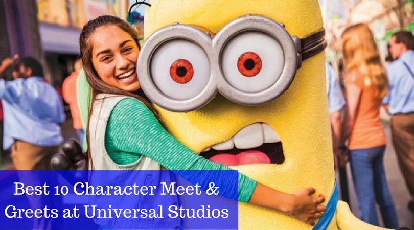 Best 10 Character Meet & Greets at Universal Studios