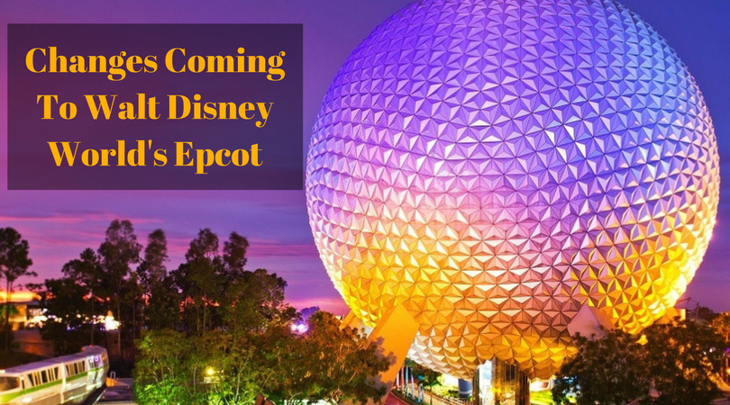 Changes Coming To Walt Disney World's Epcot